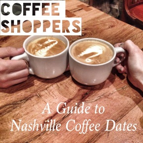 Nashville, Coffee Shops, Date Ideas